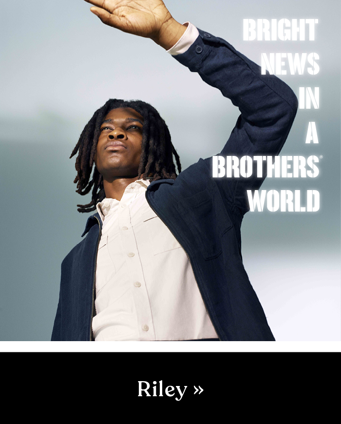 Bright news in a Brothers World - Riley
